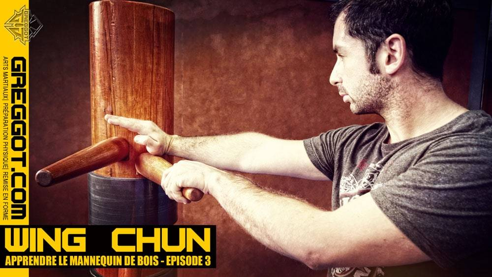 Wing-Chun-apprendre-mannequin-de-bois-episode-3-BLOG