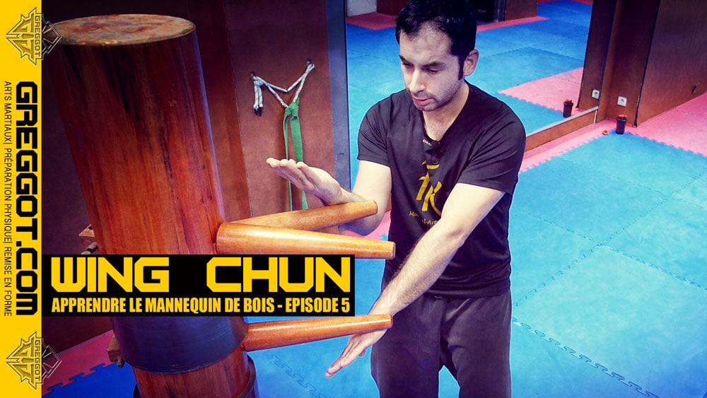Wing Chun : apprendre le mannequin de bois – Episode 05