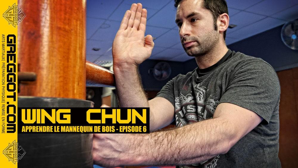 Wing Chun : apprendre le mannequin de bois – Episode 06