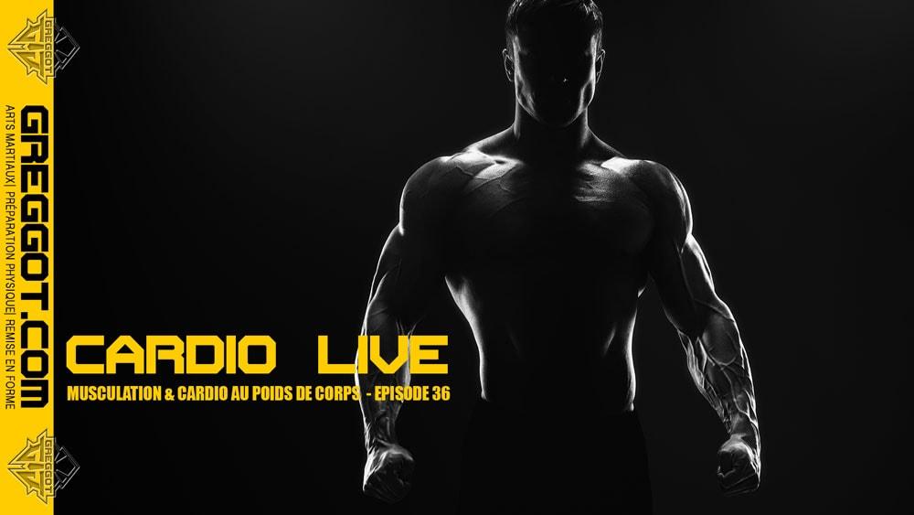 Cardio LIVE – Episode 36 – Musculation au poids de corps sans matériel