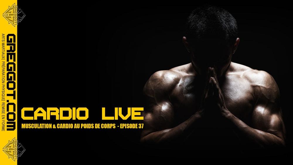 Cardio LIVE – Episode 37 – Musculation au poids de corps sans matériel