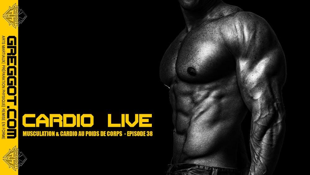 Cardio LIVE – Episode 38 – Musculation au poids de corps sans matériel