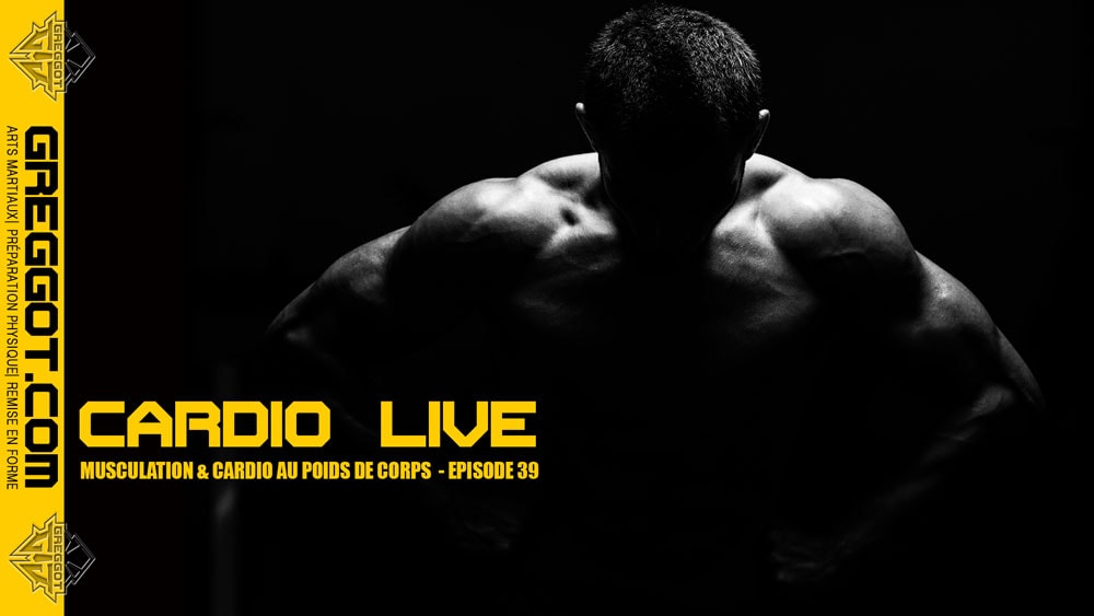 Cardio LIVE – Episode 39 – Musculation au poids de corps sans matériel