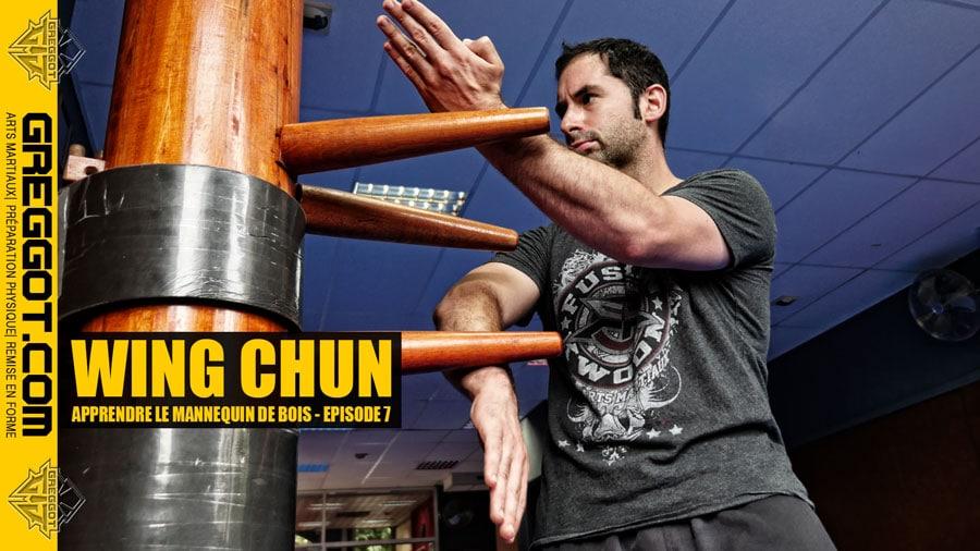 Wing Chun : apprendre le mannequin de bois – Episode 07