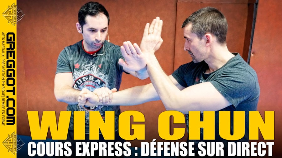 Wing Chun – Cours Express : Défense sur Coup de Poing Direct