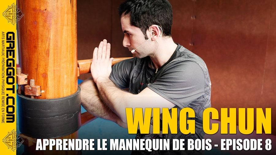Wing Chun : apprendre le mannequin de bois – Épisode 8