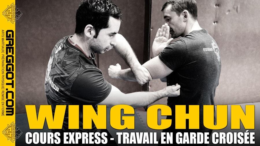 Wing Chun – Cours Express : Travail en garde croisée