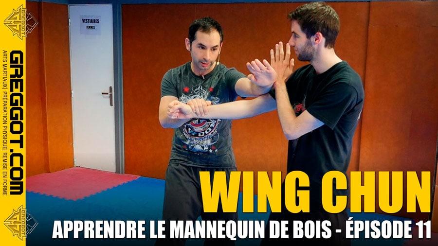 Wing Chun : apprendre le mannequin de bois – Épisode 11