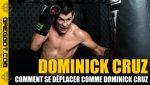 Comment-se-deplacer-comme-Dominick-Cruz