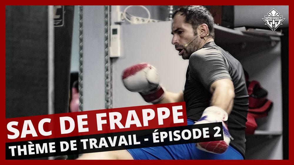 SAC DE FRAPPE : Thème de travail – Jambe arrière | EPISODE 2