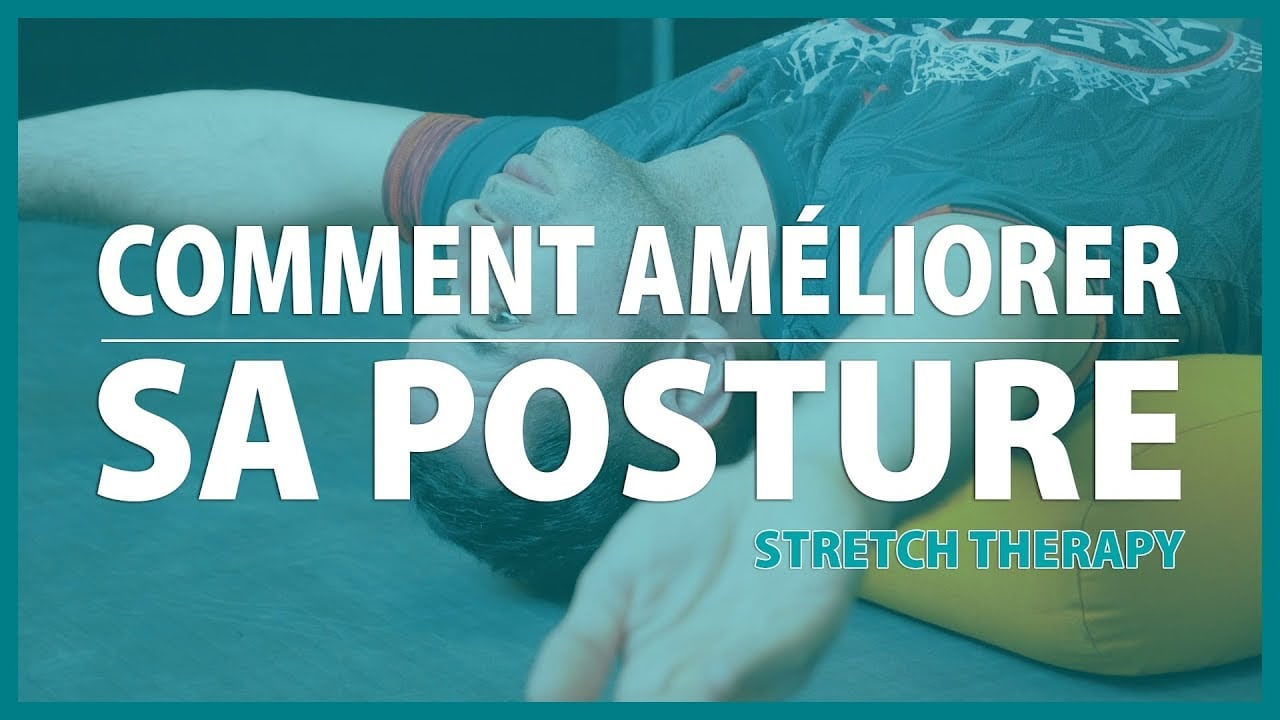AMÉLIORER SA POSTURE – STRETCH THERAPY