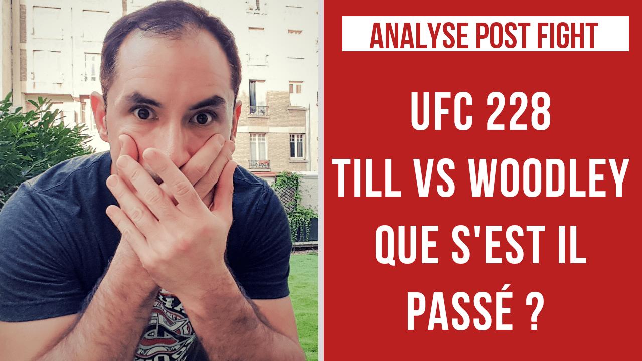 UFC 228 : TILL VS WOODLEY – QUE S'EST IL PASSÉ?